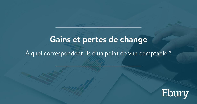 Gains et pertes de change : À quoi correspondent-ils d'un point de vue comptable ?